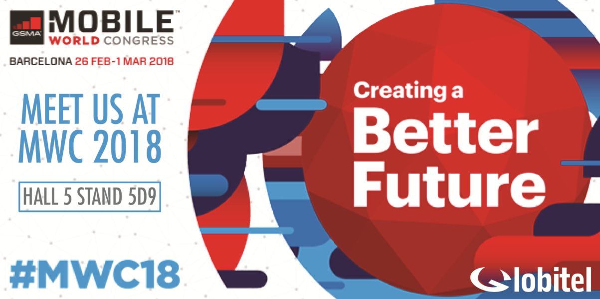 Globitel will Attend the Mobile World Congress 2018 (MWC 18)