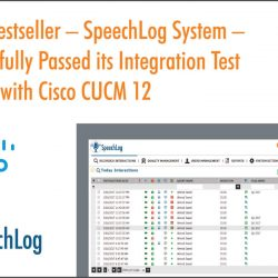 Globitel's Bestseller – SpeechLog System – has Successfully Passed its Integration Test with Cisco CUCM 12